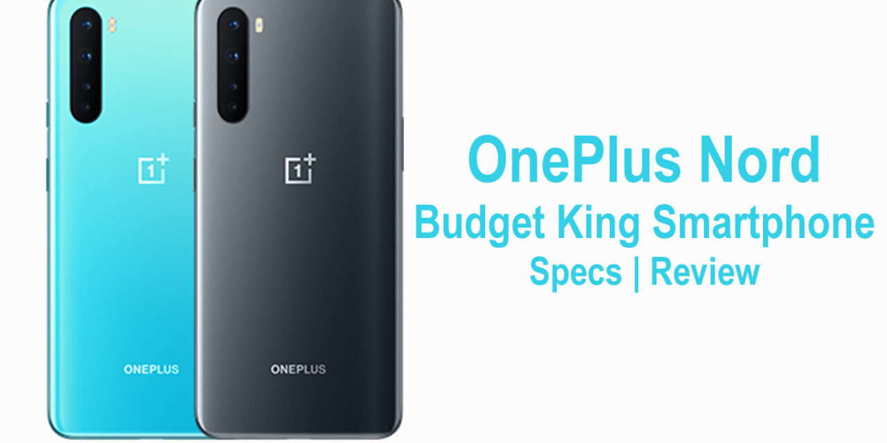 OnePlus Nord Budget King | Specs | Review
