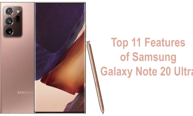 Top 11 Features of Samsung Galaxy Note 20 Ultra